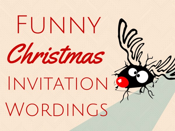 Funny Christmas Invitation Wording Christmas Celebration