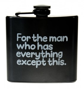 You could even go for things like flasks with funny things written on them. Photo Credit: https://www.omlet.co.uk/images/cache/661/700/Hipflask.jpg