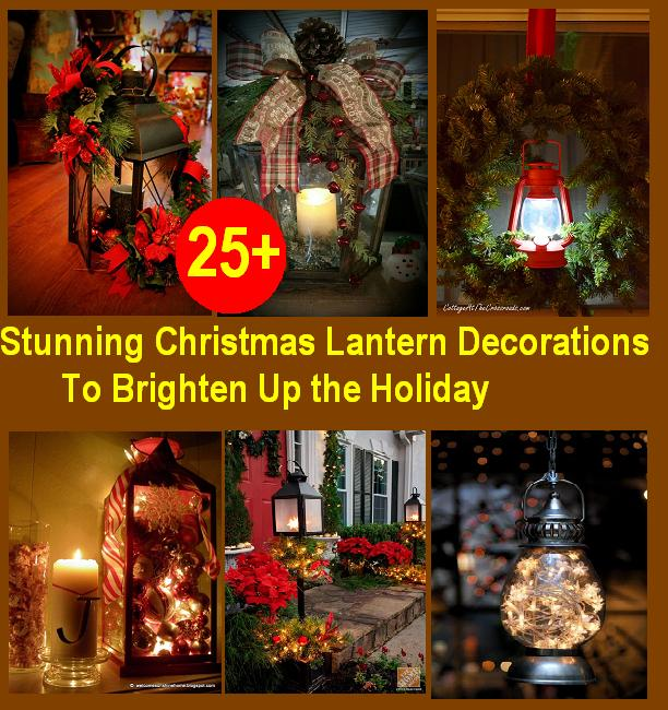 Christmas Lantern Decorations To Brighten Up The Holiday