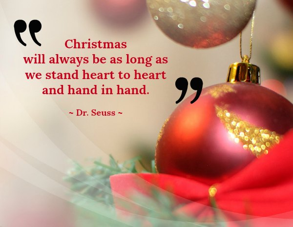 christmas will always be as long as we stand heart to heart and hand in hand dr seuss